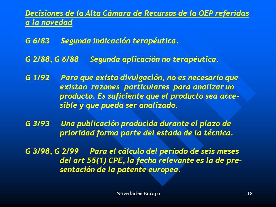 Novedad en Europa18 Decisiones de la Alta Cámara de Recursos de la OEP referidas a la novedad G 6/83 Segunda indicación terapéutica.