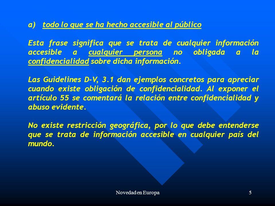 Novedad en Europa16 Excepciones a la divulgación El artículo 55 (1) CPE prevé dos casos: a)Cuando la divulgación se ha producido porque ha existido un abuso evidente respecto al solicitante o su causante.
