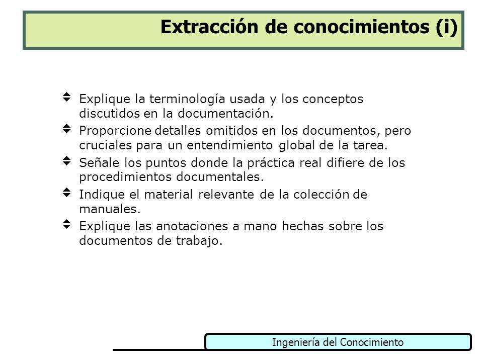 Ingeniería del Conocimiento Extracción de conocimientos (i) Explique la terminología usada y los conceptos discutidos en la documentación. Proporcione