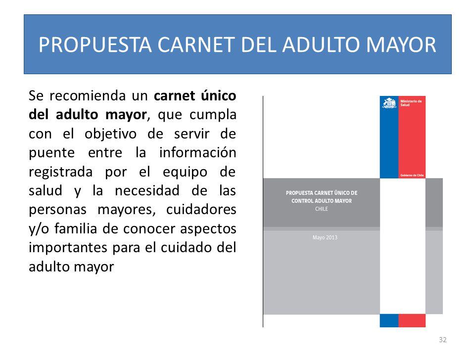 PROPUESTA CARNET DEL ADULTO MAYOR Se recomienda un carnet único del adulto mayor, que cumpla con el objetivo de servir de puente entre la información