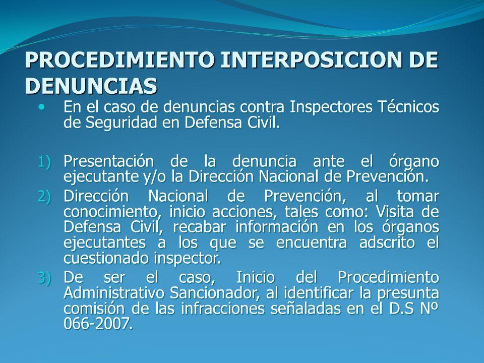 PROCEDIMIENTO INTERPOSICION DE DENUNCIAS En el caso de denuncias contra Inspectores Técnicos de Seguridad en Defensa Civil. En el caso de denuncias co