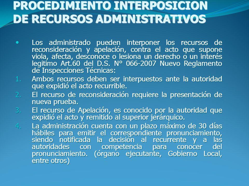 PROCEDIMIENTO INTERPOSICION DE RECURSOS ADMINISTRATIVOS PROCEDIMIENTO INTERPOSICION DE RECURSOS ADMINISTRATIVOS Los administrado pueden interponer los
