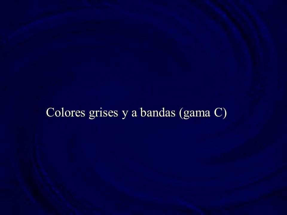 Colores grises y a bandas (gama C)