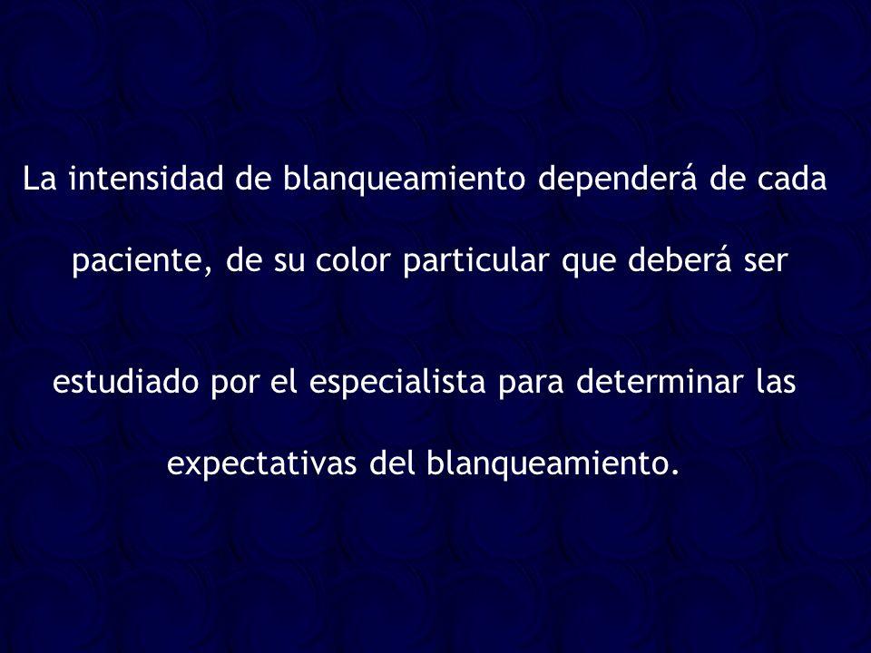 La intensidad de blanqueamiento dependerá de cada paciente, de su color particular que deberá ser estudiado por el especialista para determinar las ex