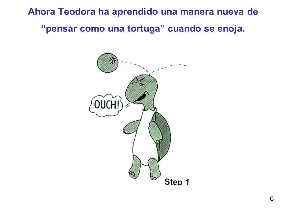 Ahora Teodora ha aprendido una manera nueva de pensar como una tortuga cuando se enoja. 6