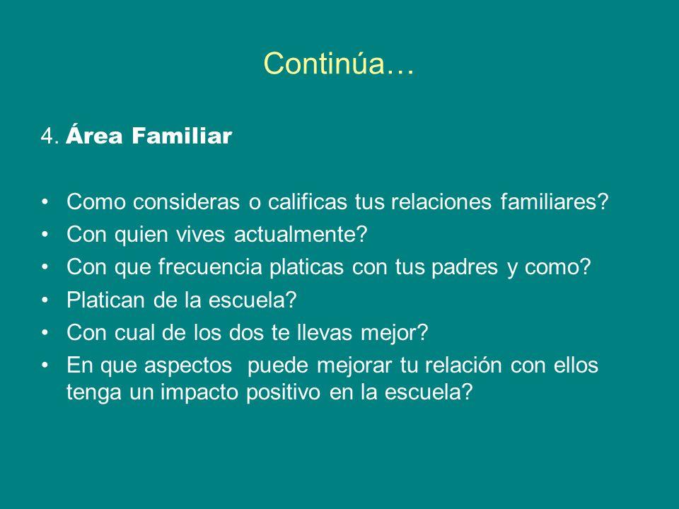 Continúa… 4.Área Familiar Como consideras o calificas tus relaciones familiares.