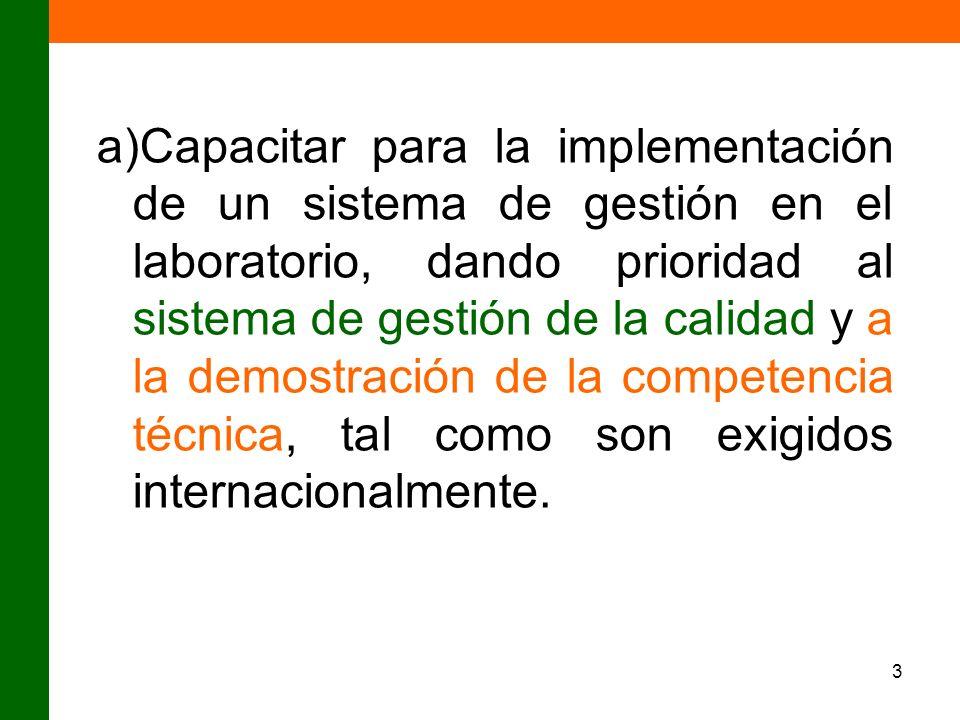 3 a)Capacitar para la implementación de un sistema de gestión en el laboratorio, dando prioridad al sistema de gestión de la calidad y a la demostraci