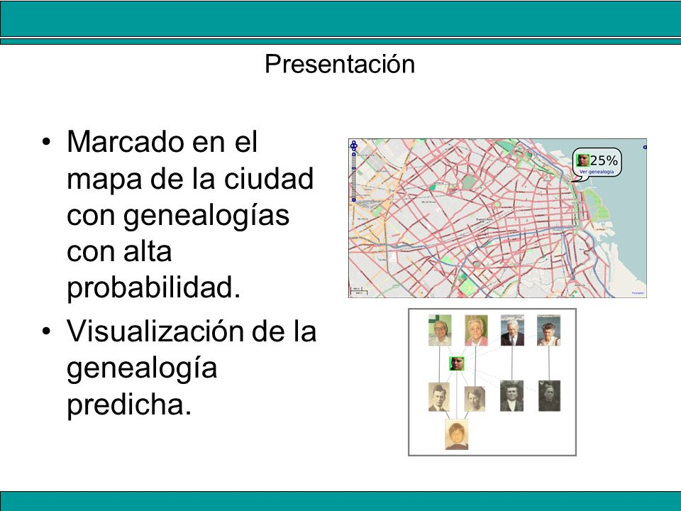Presentación Marcado en el mapa de la ciudad con genealogías con alta probabilidad. Visualización de la genealogía predicha.