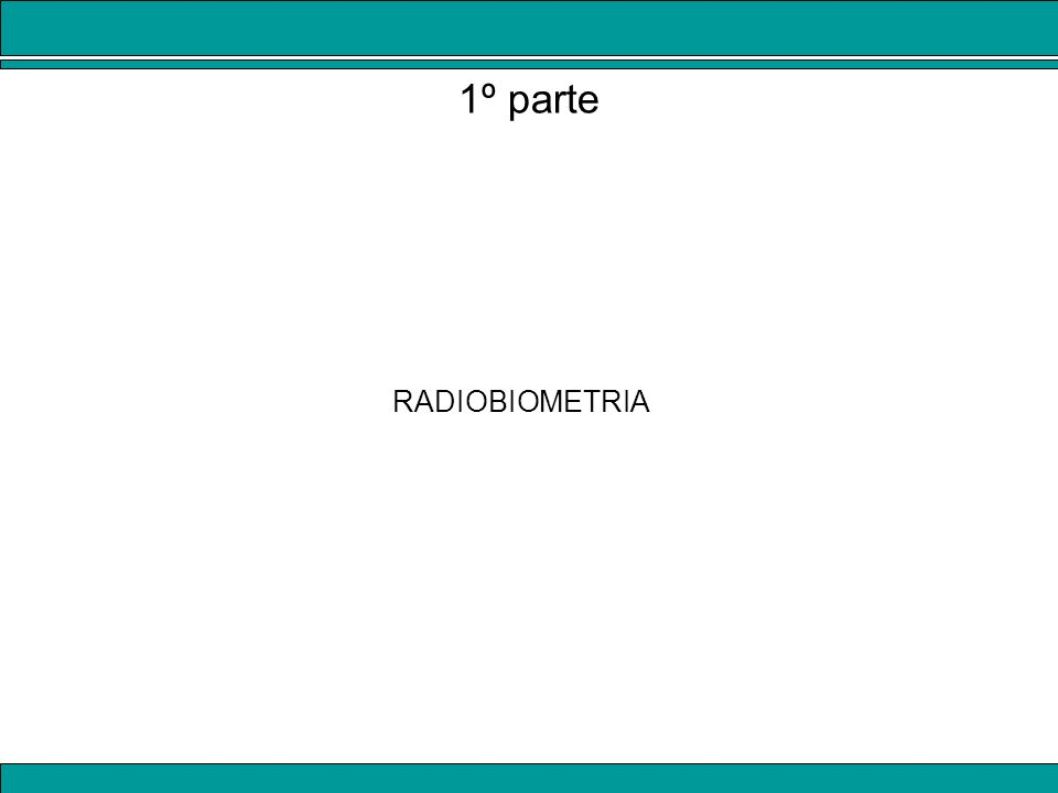 RADIOBIOMETRIA 1º parte