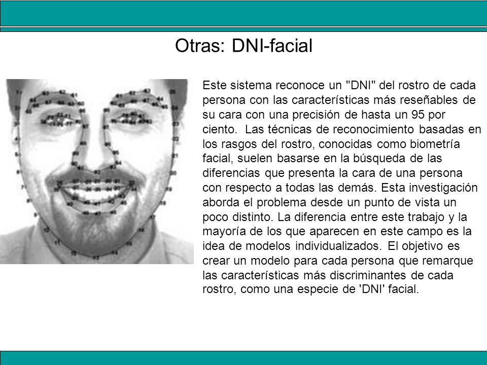 Otras: DNI-facial Este sistema reconoce un