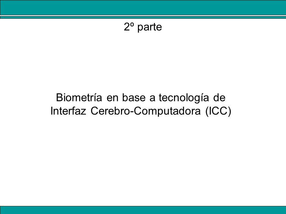 Biometría en base a tecnología de Interfaz Cerebro-Computadora (ICC) 2º parte