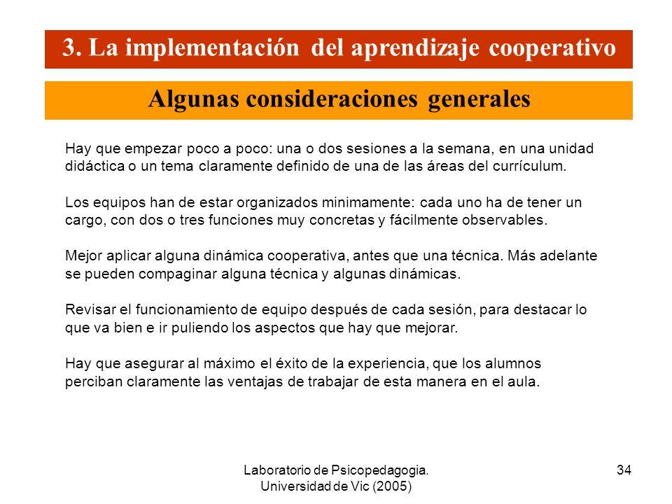 Laboratorio de Psicopedagogia. Universidad de Vic (2005) 33 2. Dinámicas y técnicas para el aula cooperativa 1. ? 2.2 Algunas dinámicas y técnicas par
