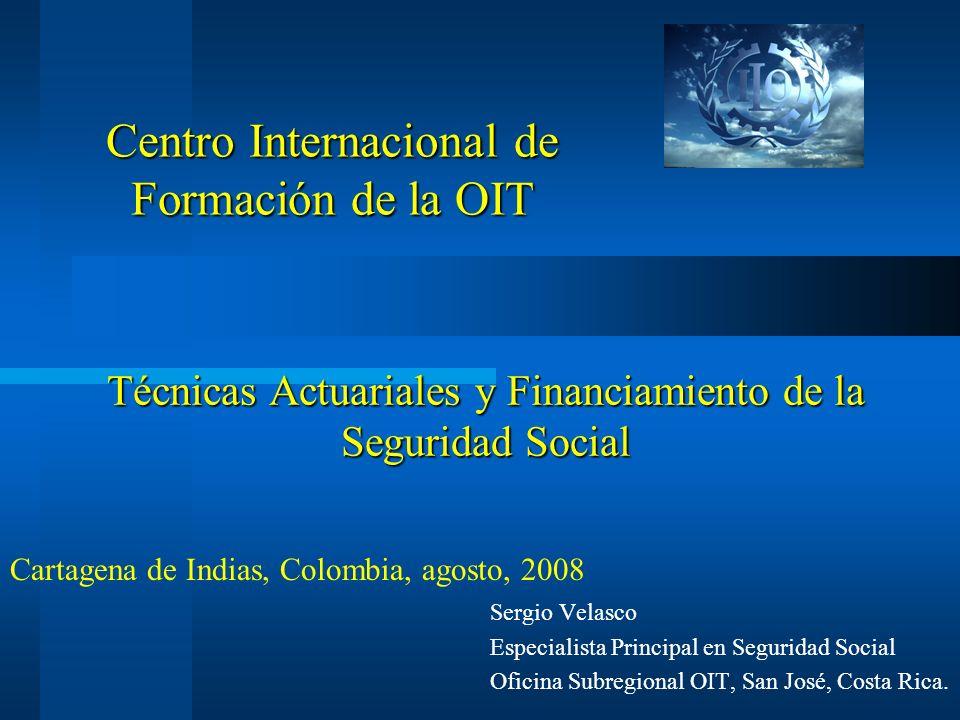 Técnicas Actuariales y Financiamiento de la Seguridad Social Técnicas Actuariales y Financiamiento de la Seguridad Social Sergio Velasco Especialista