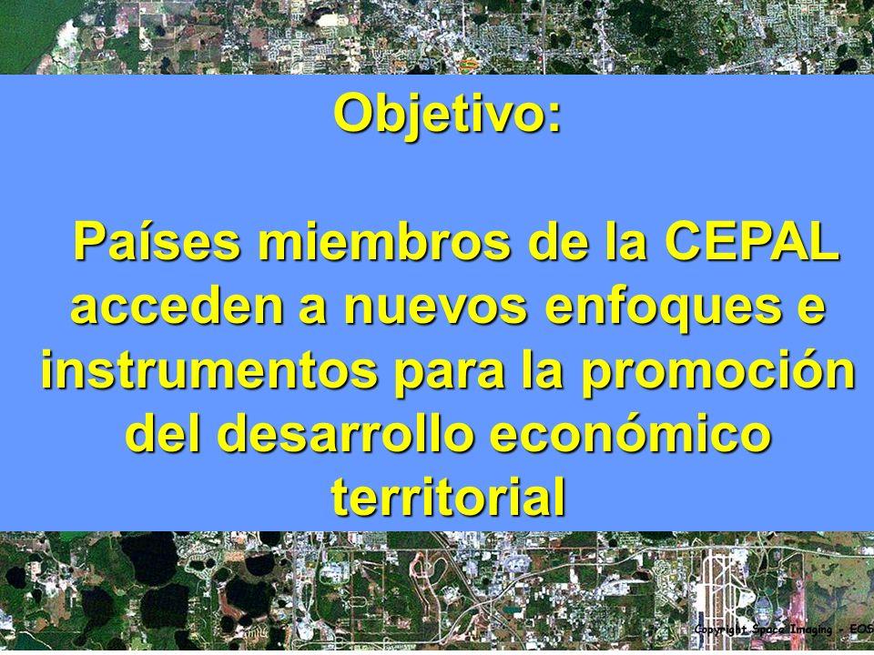 Objetivo: Países miembros de la CEPAL acceden a nuevos enfoques e instrumentos para la promoción del desarrollo económico territorial Países miembros de la CEPAL acceden a nuevos enfoques e instrumentos para la promoción del desarrollo económico territorial
