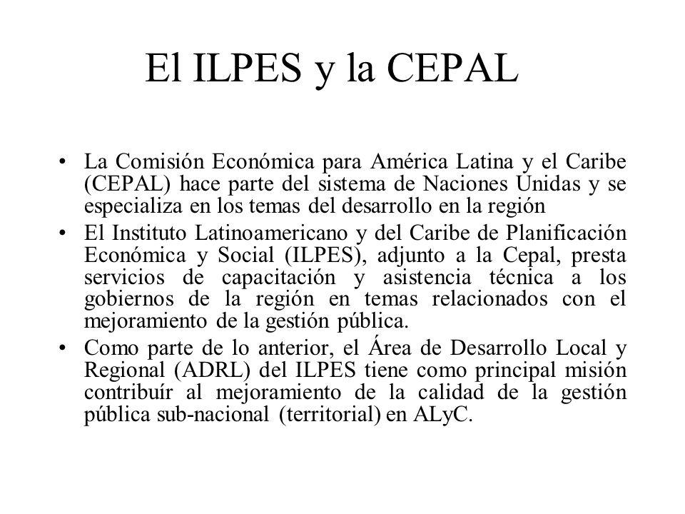 El ILPES y la CEPAL La Comisión Económica para América Latina y el Caribe (CEPAL) hace parte del sistema de Naciones Unidas y se especializa en los temas del desarrollo en la región El Instituto Latinoamericano y del Caribe de Planificación Económica y Social (ILPES), adjunto a la Cepal, presta servicios de capacitación y asistencia técnica a los gobiernos de la región en temas relacionados con el mejoramiento de la gestión pública.