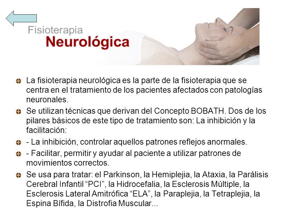 La fisioterapia neurológica es la parte de la fisioterapia que se centra en el tratamiento de los pacientes afectados con patologías neuronales. Se ut