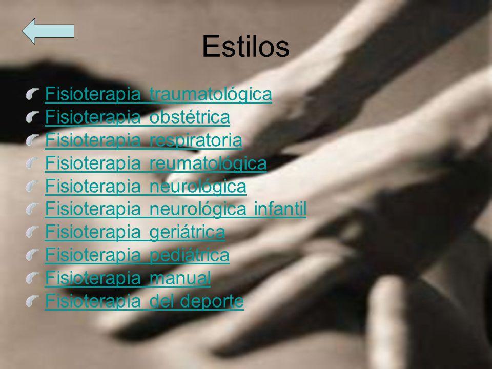 Otros estilos Electroterapia Ultrasonoterapia Hipertermia de contacto Hidroterapia Termoterapia Mecanoterapia Magnetoterapia Presoterapia Masoterapia (Masajes)