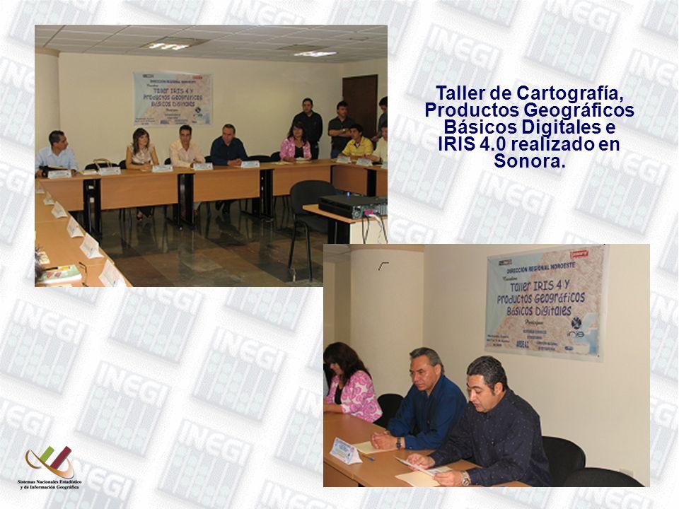 Taller de Cartografía, Productos Geográficos Básicos Digitales e IRIS 4.0 realizado en Sonora.