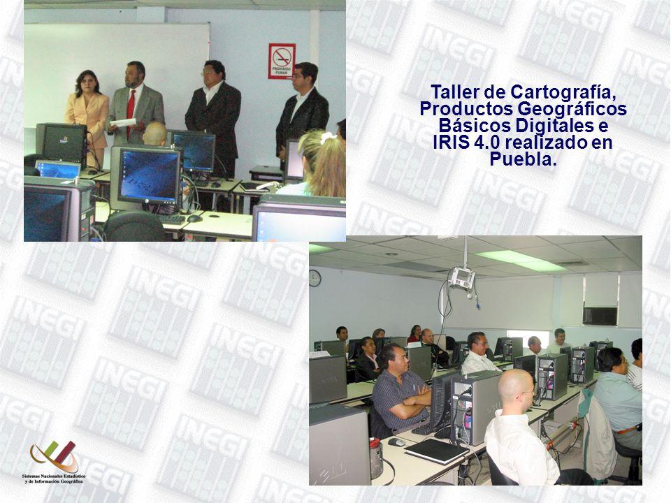 Taller de Cartografía, Productos Geográficos Básicos Digitales e IRIS 4.0 realizado en Puebla.