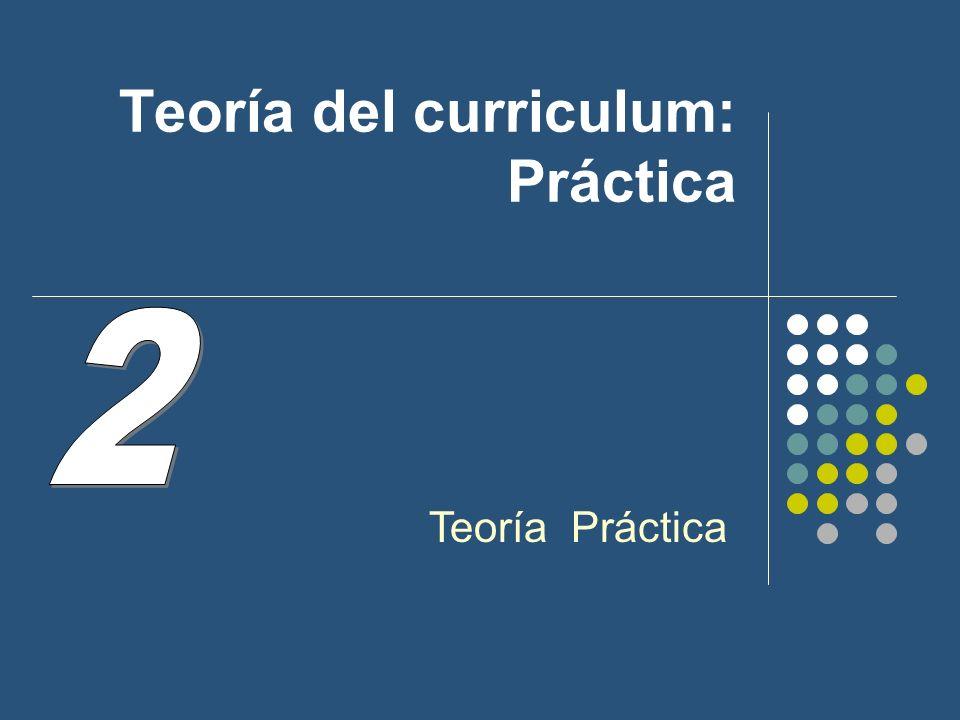 2.- Teoría Práctica 2.a.- Concepción de la enseñanza.