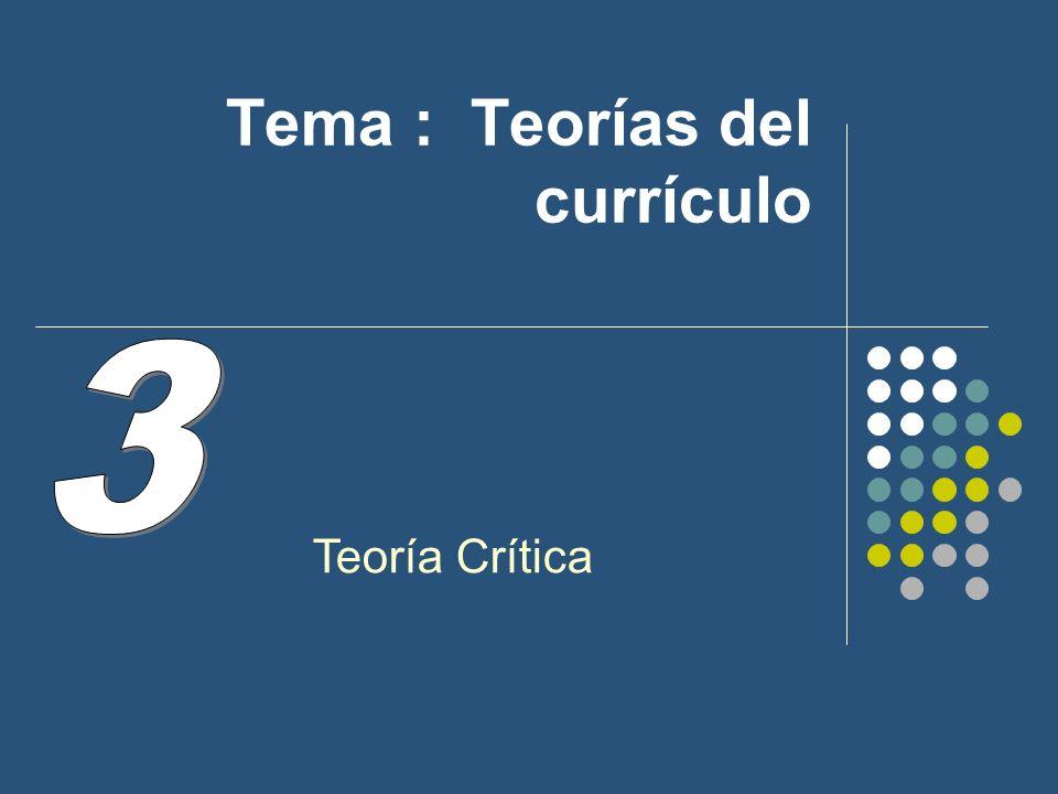 3.- Teoría Crítica 3.a.- Concepción de la enseñanza.