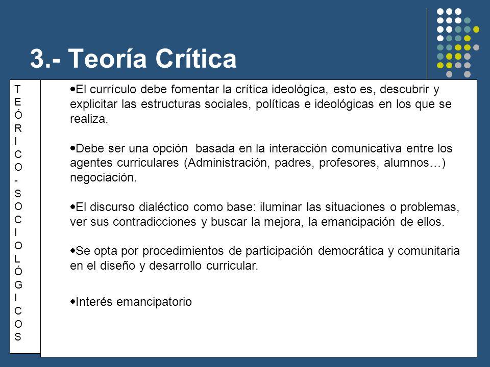 3.- Teoría Crítica 3.c.- Concepción del currículo.
