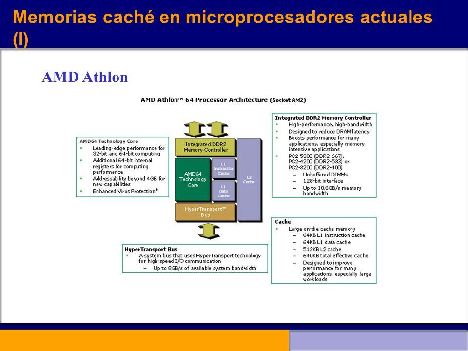 Memorias caché en microprocesadores actuales (I) AMD Athlon
