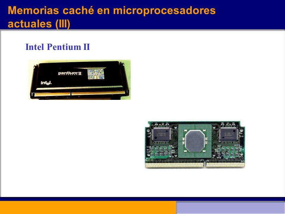 Memorias caché en microprocesadores actuales (III) Intel Pentium II