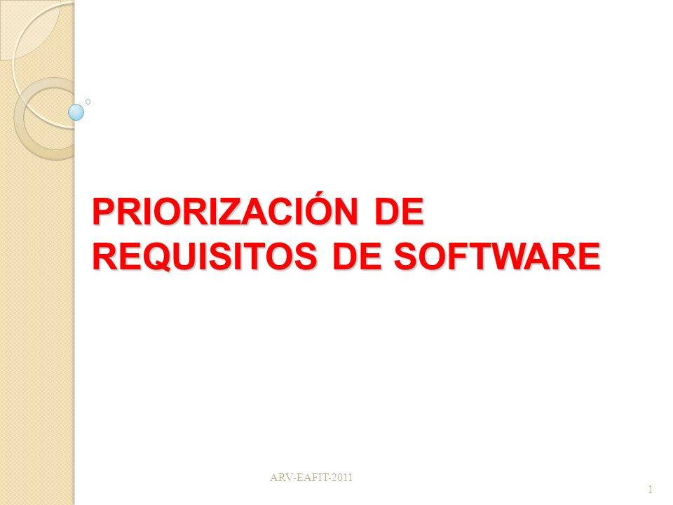 PRIORIZACIÓN DE REQUISITOS DE SOFTWARE 1 ARV-EAFIT-2011