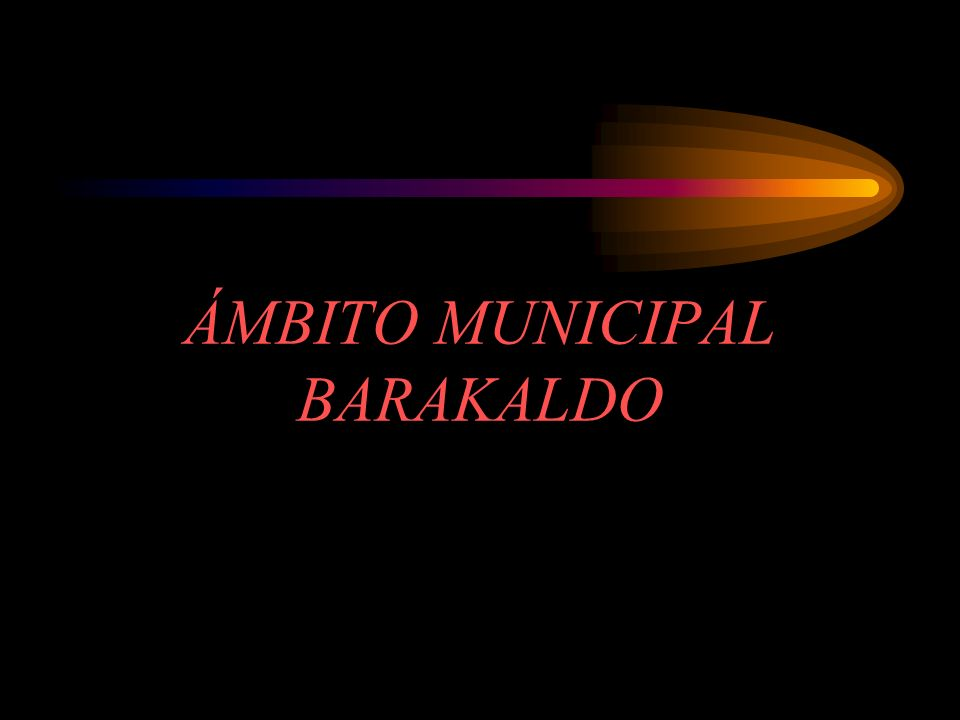 ÁMBITO MUNICIPAL BARAKALDO