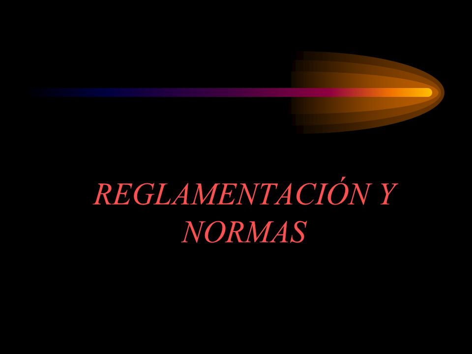 REGLAMENTACIÓN Y NORMAS