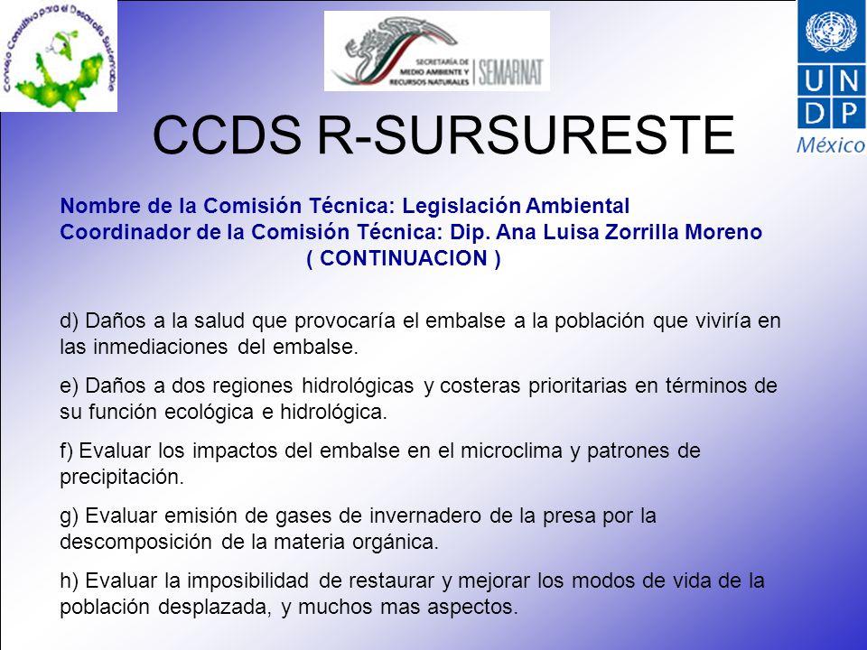 CCDS R-SURSURESTE Nombre de la Comisión Técnica: Legislación Ambiental Coordinador de la Comisión Técnica: Dip.