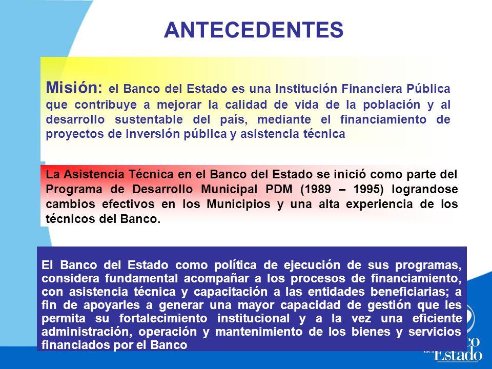 Misión: el Banco del Estado es una Institución Financiera Pública que contribuye a mejorar la calidad de vida de la población y al desarrollo sustenta