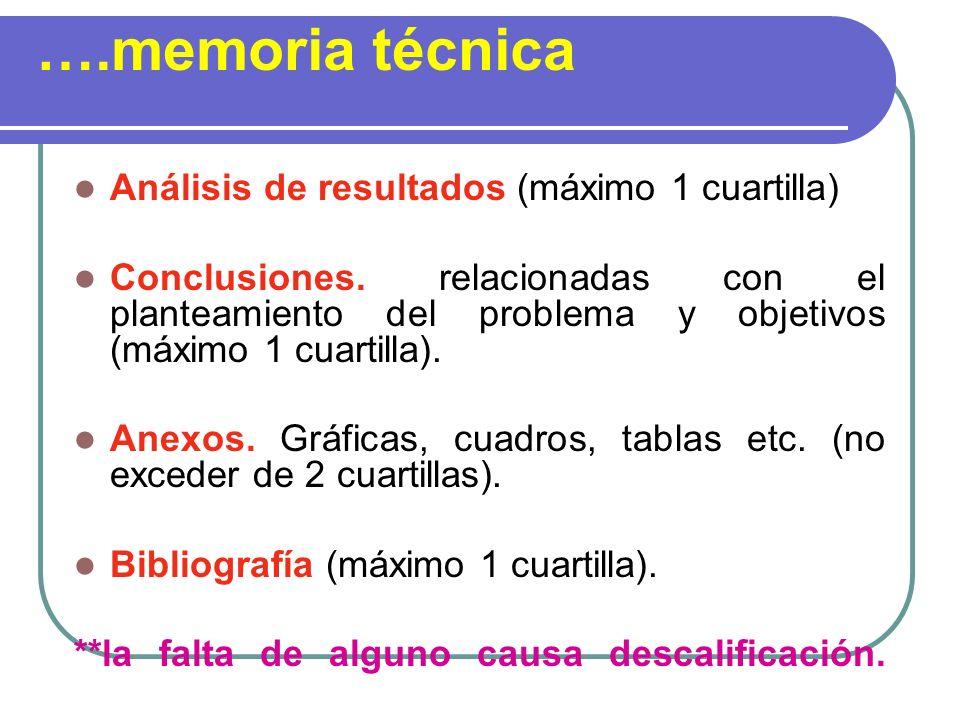 ….memoria técnica Análisis de resultados (máximo 1 cuartilla) Conclusiones. relacionadas con el planteamiento del problema y objetivos (máximo 1 cuart