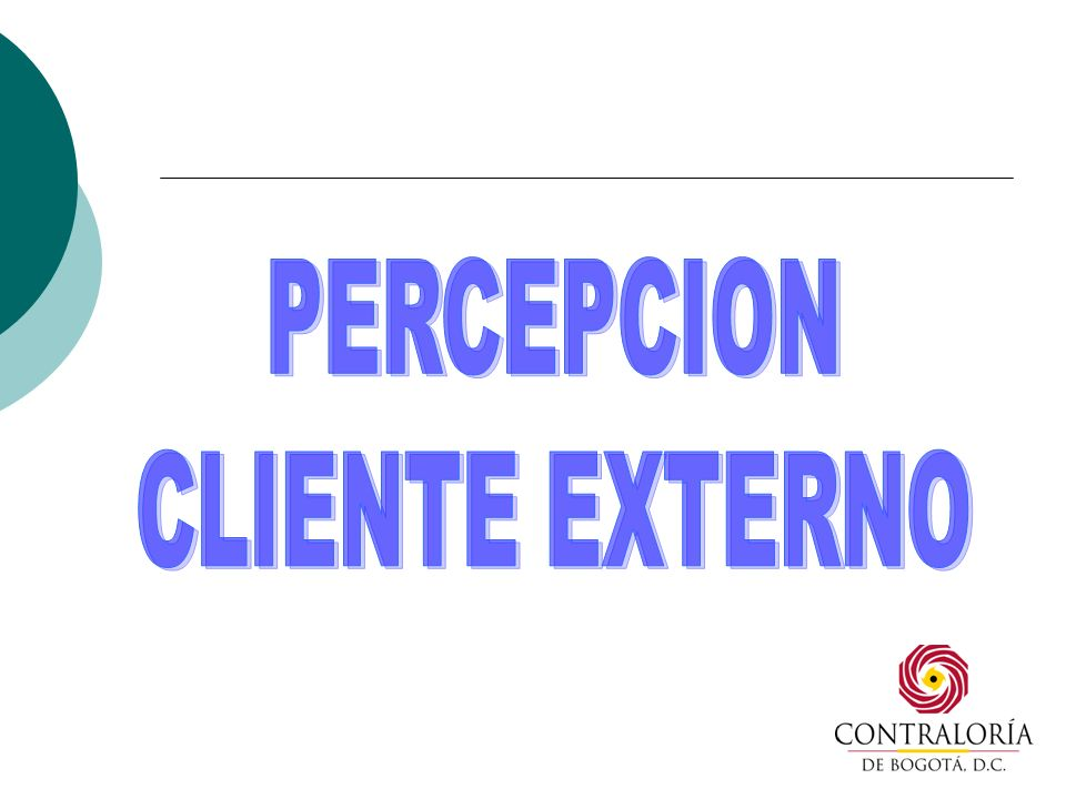 Ficha Técnica OBJETIVO Determinar el grado de satisfacción de nuestros clientes en relación con la información que la Contraloría de Bogotá les suministra a través de la Oficina Asesora de Comunicaciones, para analizar las oportunidades de mejoramiento en la prestación de este servicio.