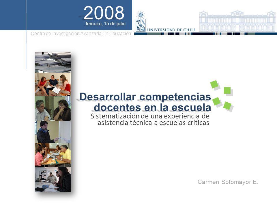Centro de Investigación Avanzada En Educación Desarrollar competencias docentes en la escuela 2008 Sistematización de una experiencia de asistencia té
