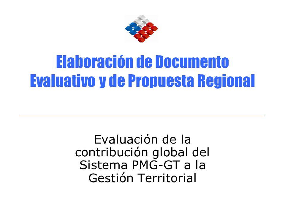 Elaboración de Documento Evaluativo y de Propuesta Regional Evaluación de la contribución global del Sistema PMG-GT a la Gestión Territorial