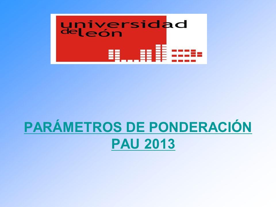 PARÁMETROS DE PONDERACIÓN PAU 2013