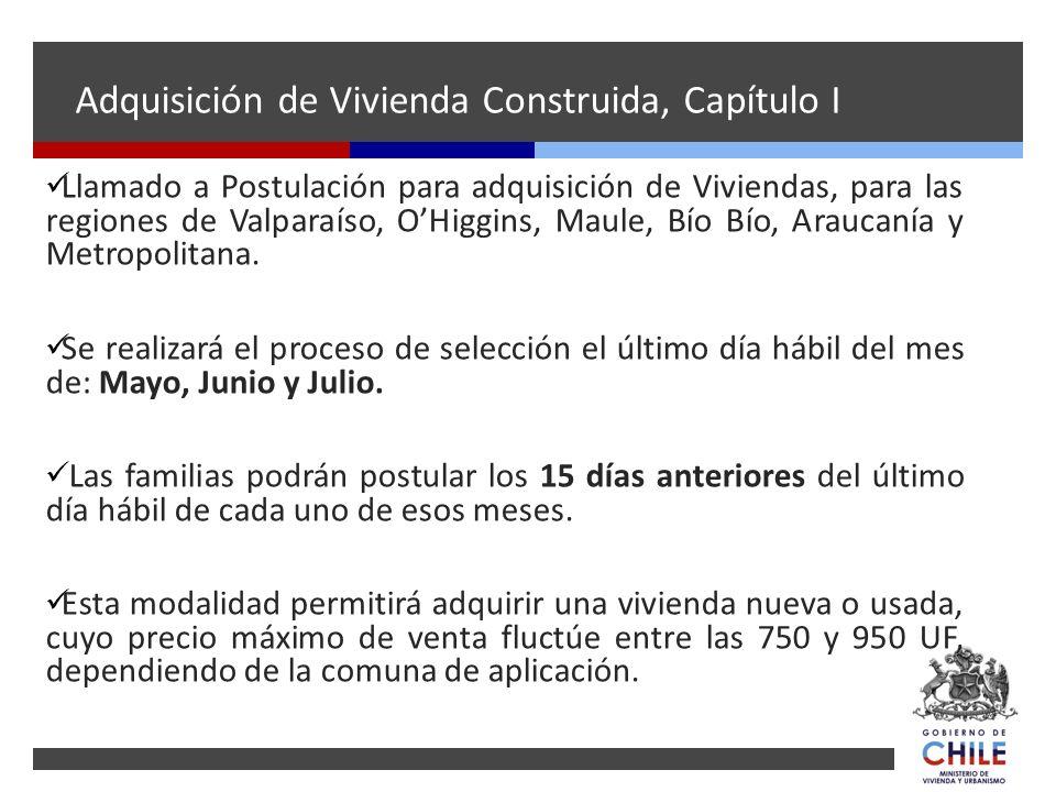Adquisición de Vivienda Construida, Capítulo I Llamado a Postulación para adquisición de Viviendas, para las regiones de Valparaíso, OHiggins, Maule,