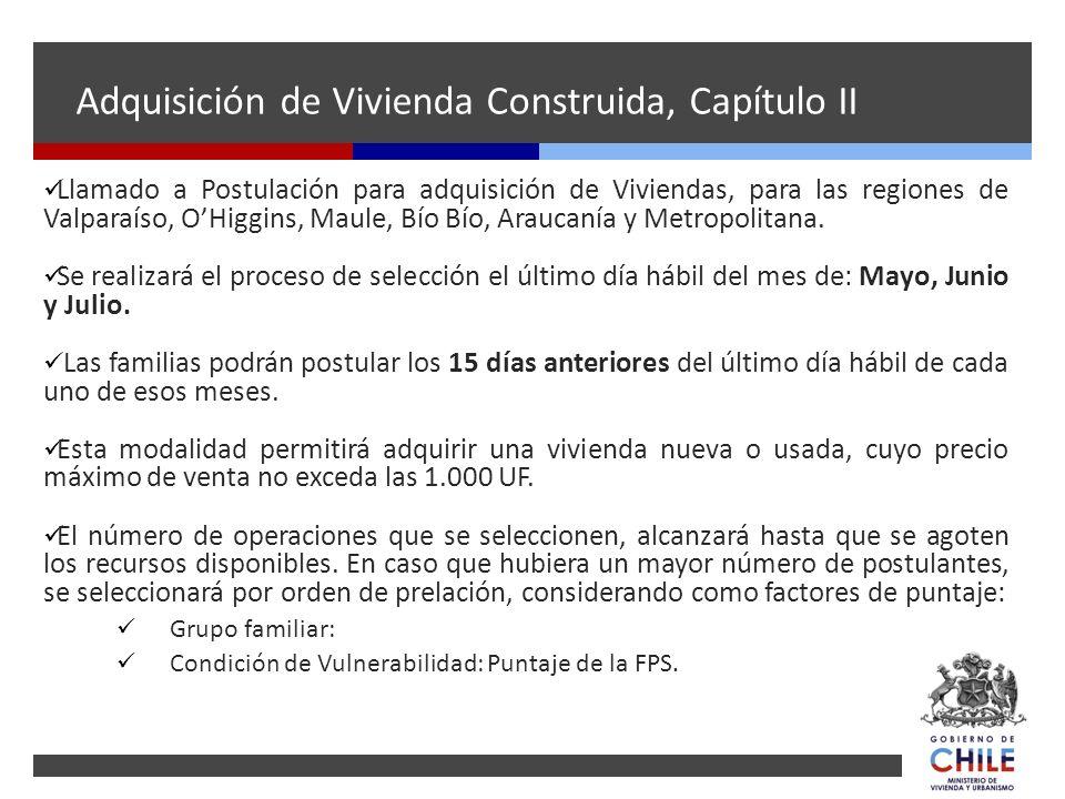 Adquisición de Vivienda Construida, Capítulo II Llamado a Postulación para adquisición de Viviendas, para las regiones de Valparaíso, OHiggins, Maule,