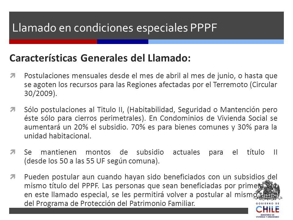 Llamado en condiciones especiales PPPF Características Generales del Llamado: Postulaciones mensuales desde el mes de abril al mes de junio, o hasta q