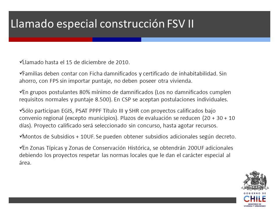Llamado hasta el 15 de diciembre de 2010. Familias deben contar con Ficha damnificados y certificado de inhabitabilidad. Sin ahorro, con FPS sin impor