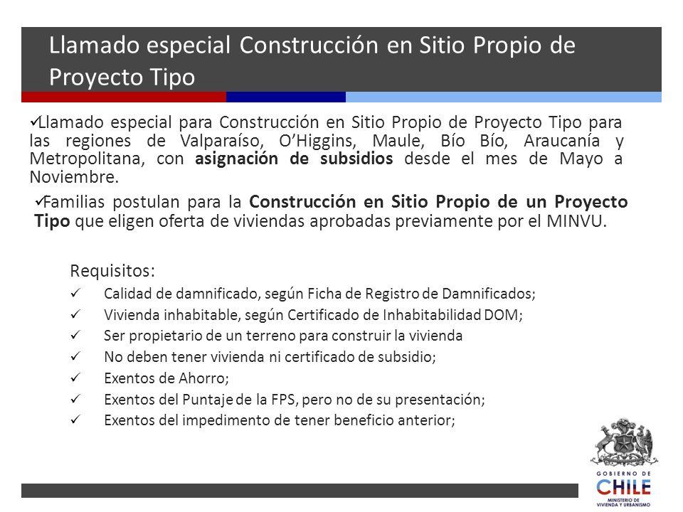 Llamado especial Construcción en Sitio Propio de Proyecto Tipo Llamado especial para Construcción en Sitio Propio de Proyecto Tipo para las regiones d