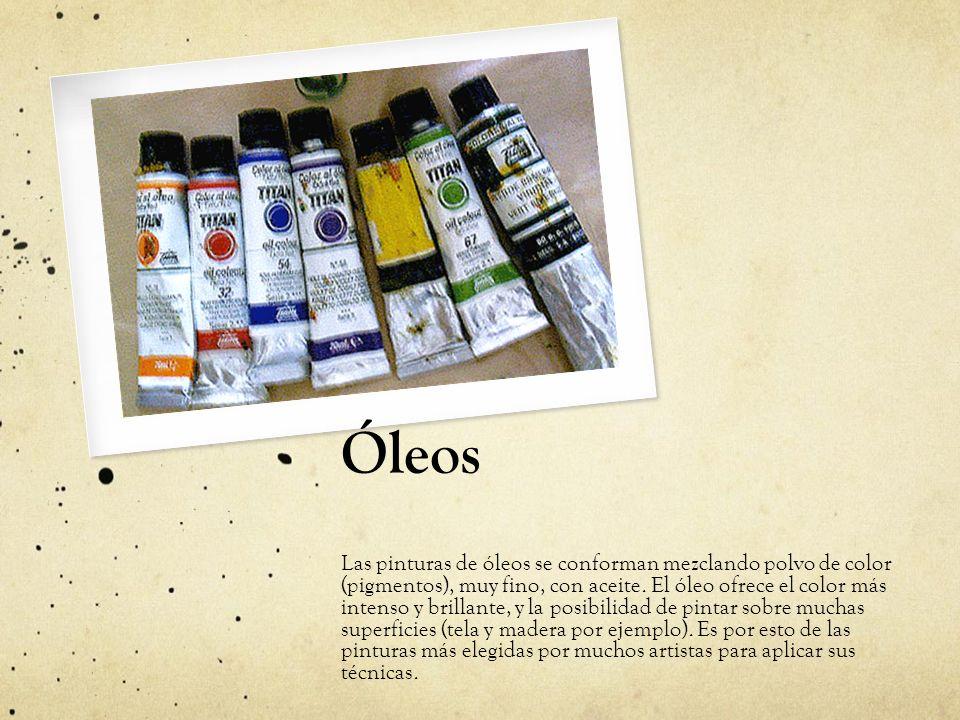 Óleos Las pinturas de óleos se conforman mezclando polvo de color (pigmentos), muy fino, con aceite. El óleo ofrece el color más intenso y brillante,