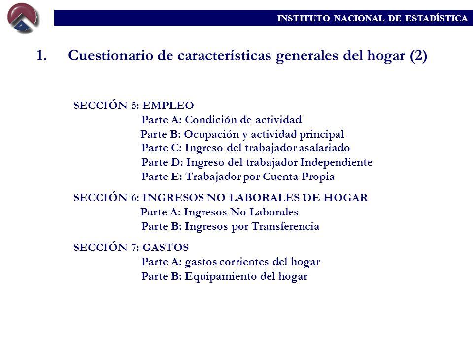 SECCIÓN 5: EMPLEO Parte A: Condición de actividad Parte B: Ocupación y actividad principal Parte C: Ingreso del trabajador asalariado Parte D: Ingreso