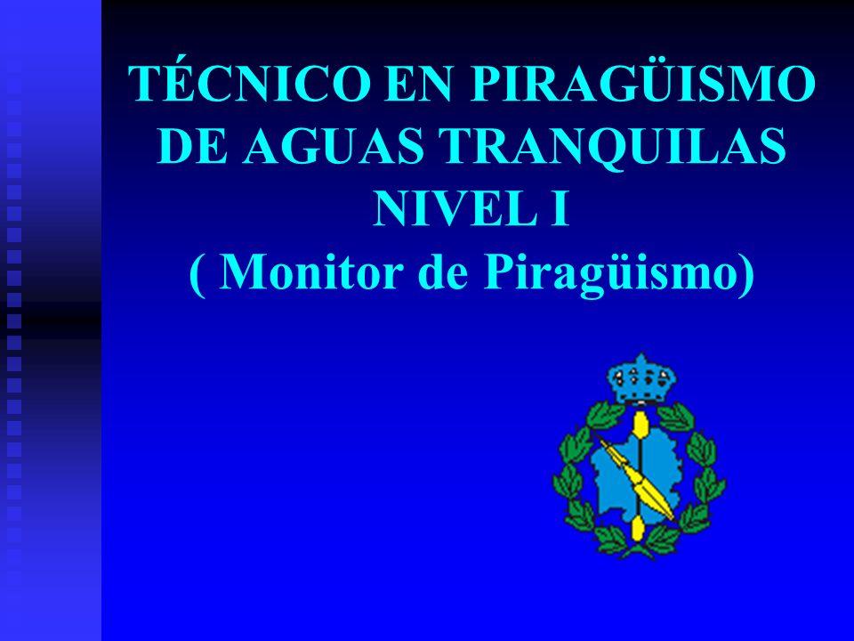 TÉCNICO EN PIRAGÜISMO DE AGUAS TRANQUILAS NIVEL I ( Monitor de Piragüismo)