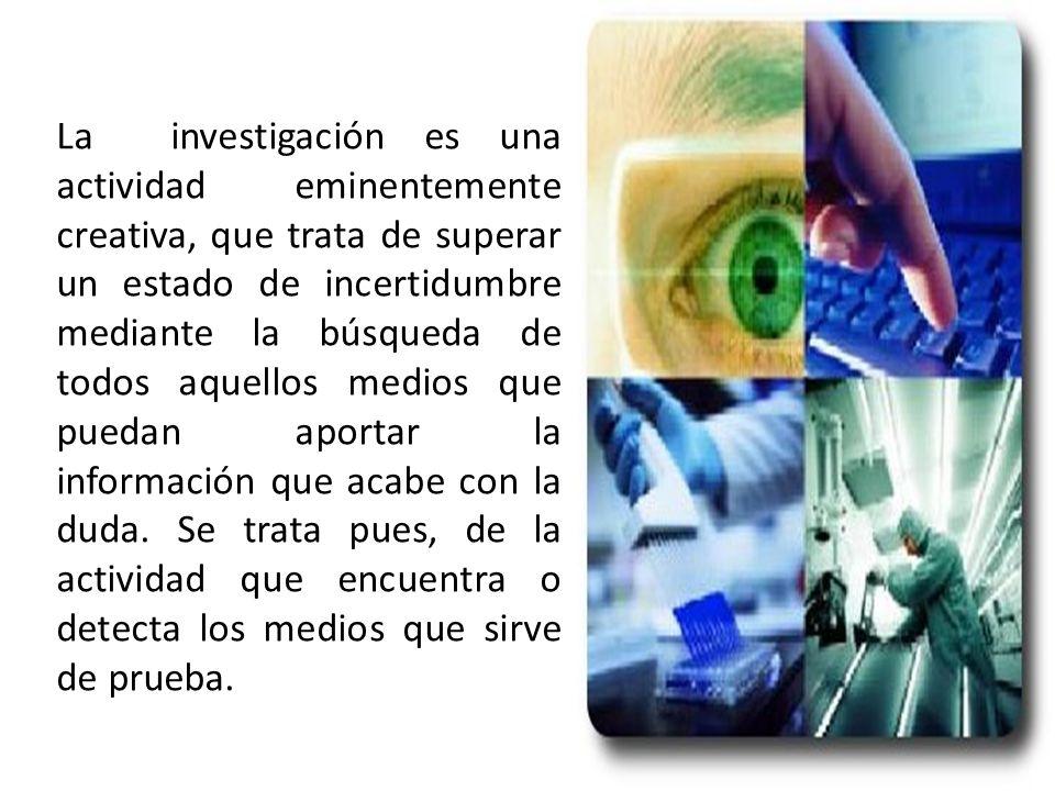 INVESTIGACIÓN CIENTÍFICA La investigación científica es, entonces, un proceso que requiere de una metodología y de técnicas específicas que garanticen el desarrollo completo y coherente del propósito de la investigación.