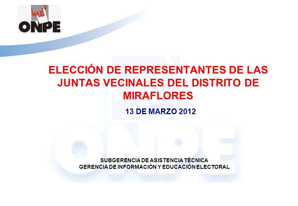 SUBGERENCIA DE ASISTENCIA TÉCNICA - GERENCIA DE INFORMACIÓN Y EDUCACIÓN ELECTORAL ELECCIÓN DE REPRESENTANTES DE LAS JUNTAS VECINALES DEL DISTRITO DE M