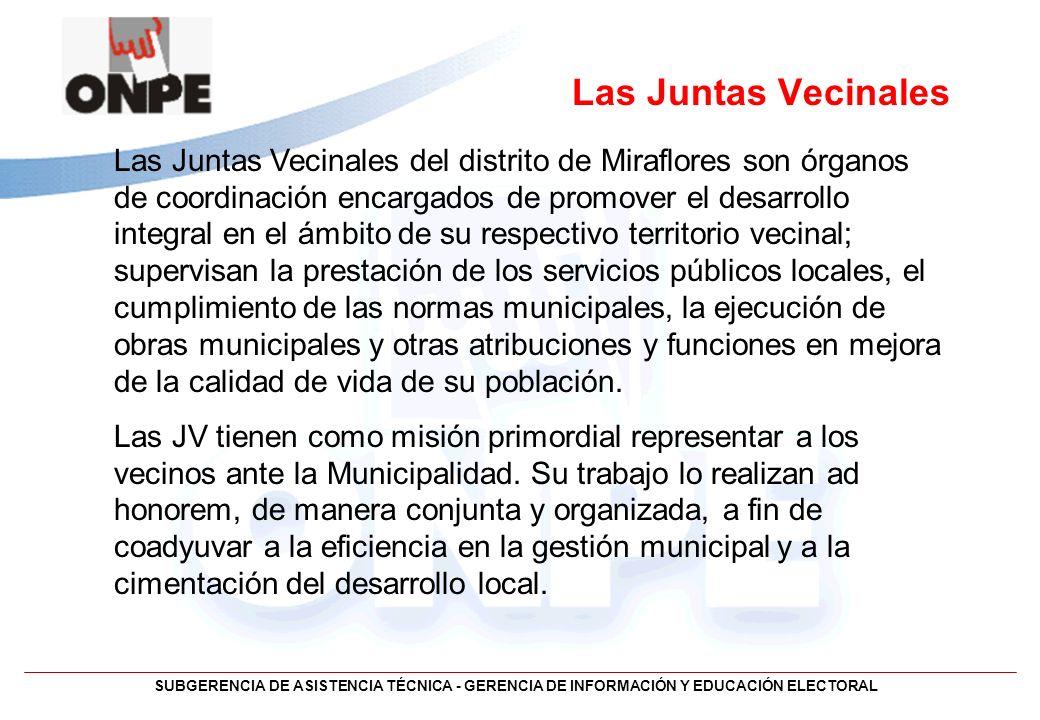 SUBGERENCIA DE ASISTENCIA TÉCNICA - GERENCIA DE INFORMACIÓN Y EDUCACIÓN ELECTORAL Las Juntas Vecinales Las Juntas Vecinales del distrito de Miraflores