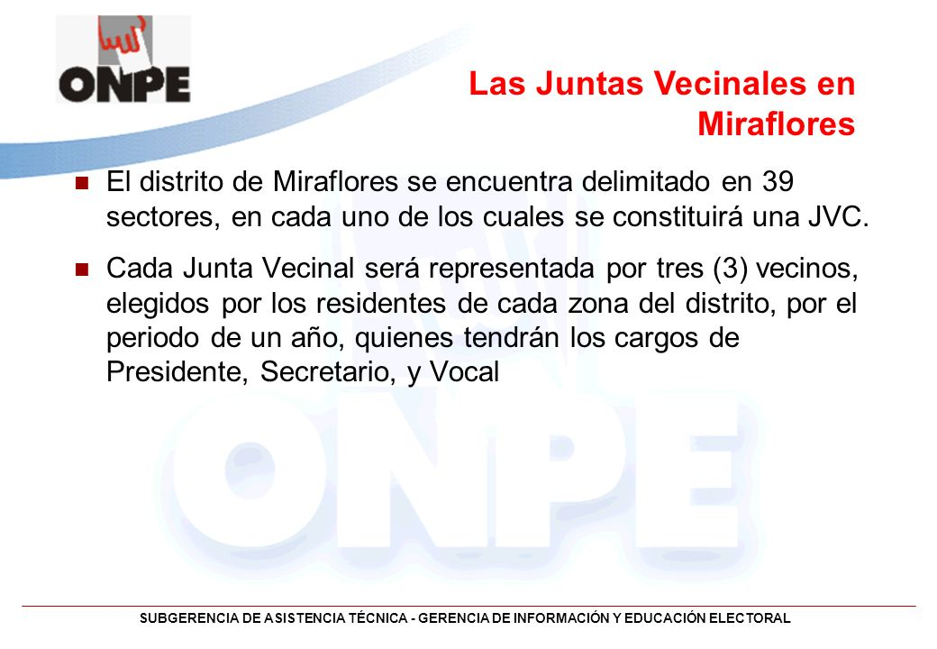 SUBGERENCIA DE ASISTENCIA TÉCNICA - GERENCIA DE INFORMACIÓN Y EDUCACIÓN ELECTORAL El distrito de Miraflores se encuentra delimitado en 39 sectores, en